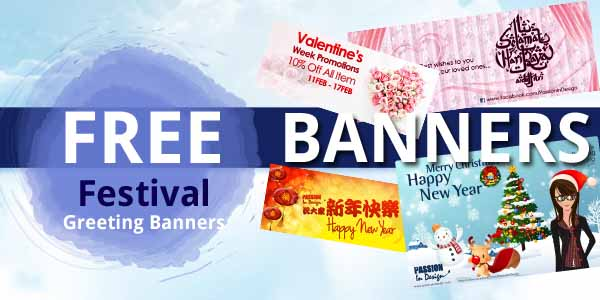 Festival graphic are all 850 x 350px in size. Including festival for Happy New Year, Chinese New Year, Valentine's Day, Mothers' Day, Fathers' Day, Hari Raya Aidilfitri, Deepavali & Christmas.